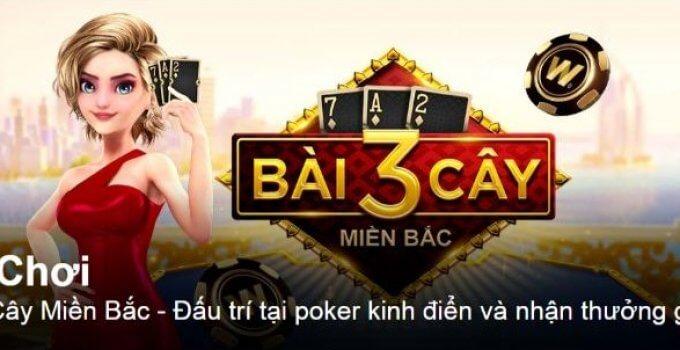 Bài 3 Cây Miền Bắc: Khám Phá Trò Chơi Mới Của Casino W88